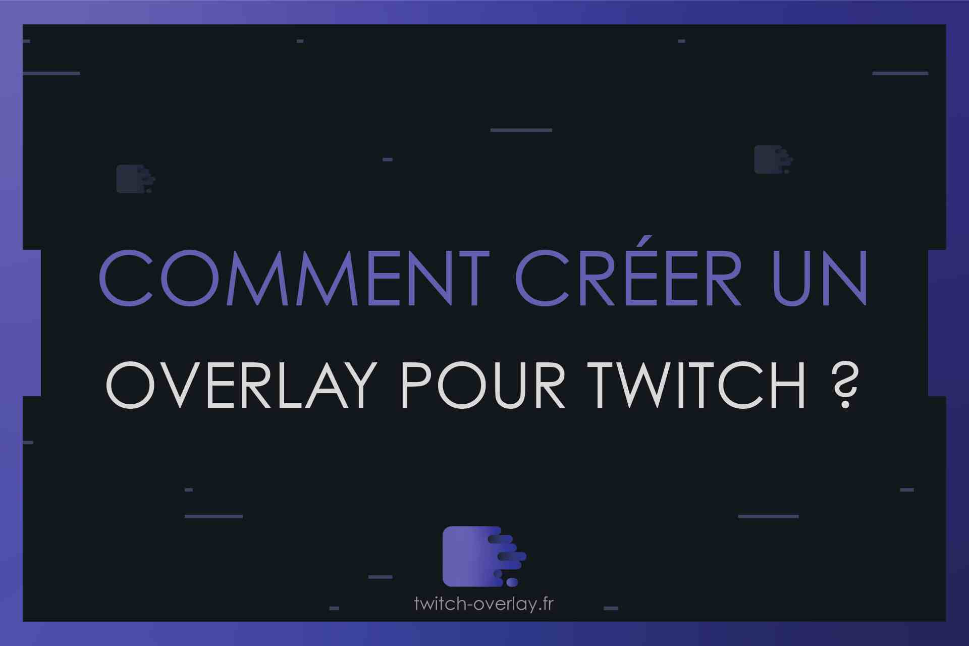 comment creer un overlay pour twitch