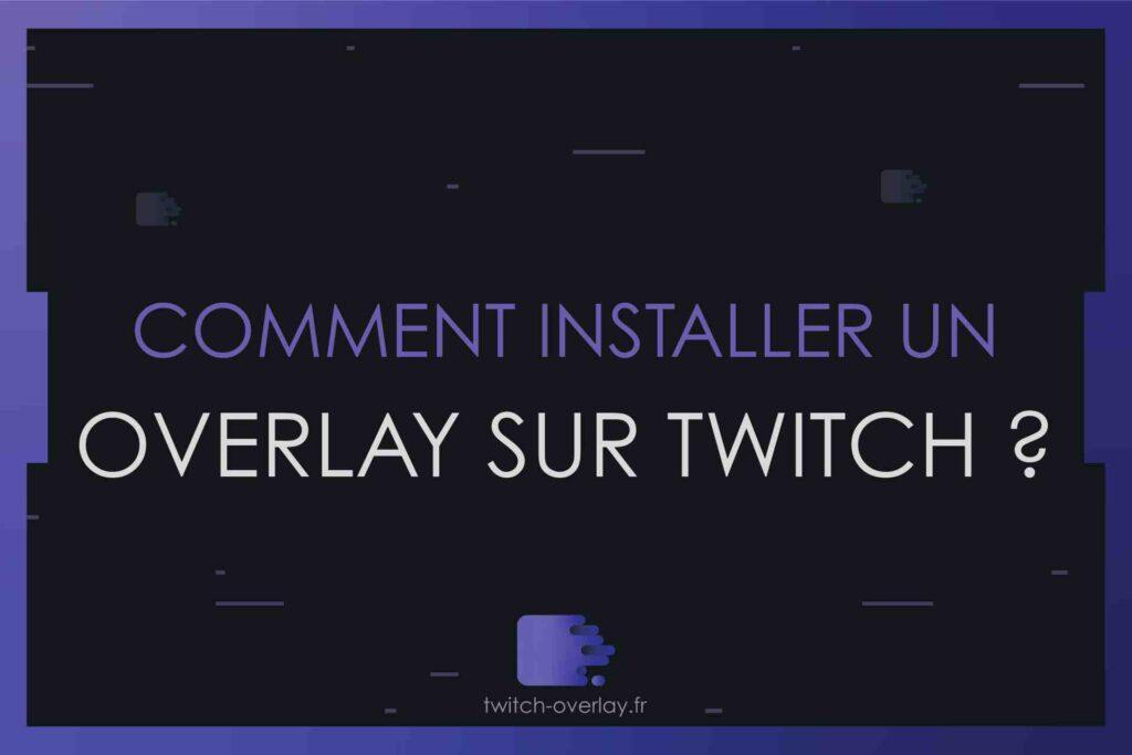 comment installer un overlay sur twitch