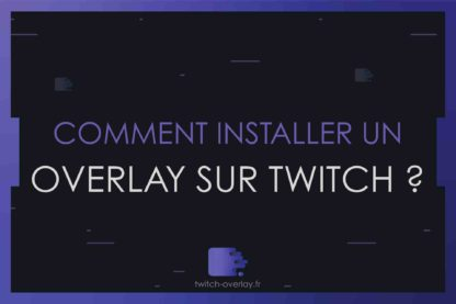 comment installer un overlay sur twitch